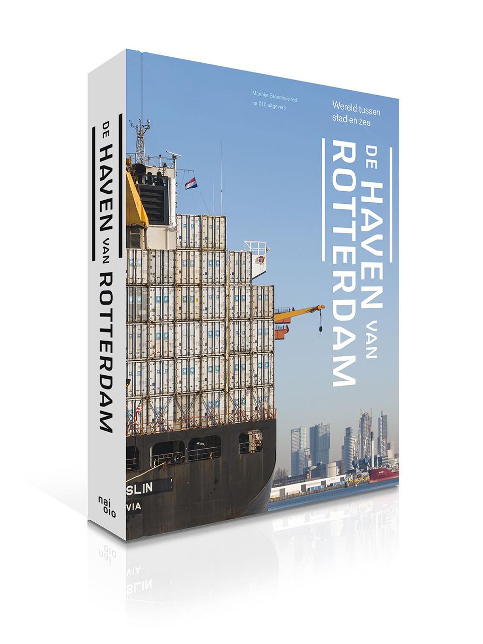 De haven van Rotterdam. Wereld tussen stad en zee